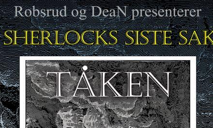 Showbox: Sherlocks siste sak: Tåken – Robsrud & DeaN