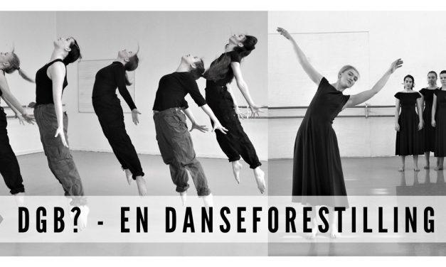 DGB? – En Danseforestilling