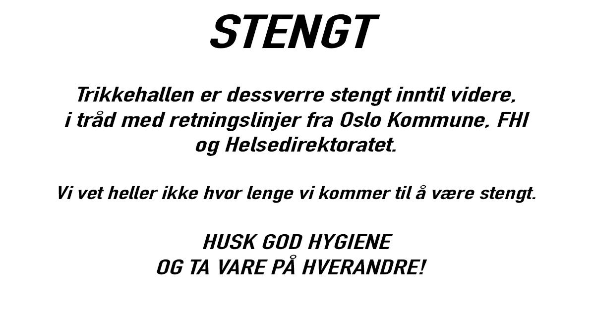 TRIKKEHALLEN ER STENGT