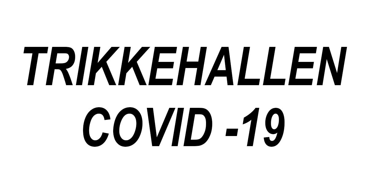 Trikkehallen / Covid-19