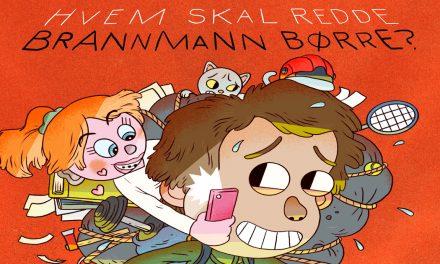 Hvem skal redde Brannmann Børre?